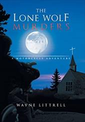 The Lone Wolf Murders: A Motorcycle Adventure 20752727