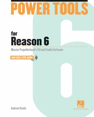 Power Tools for Reason 6 [With DVD ROM] 9781458402271