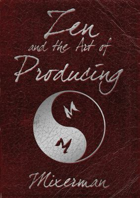 Zen and the Art of Producing 9781458402882