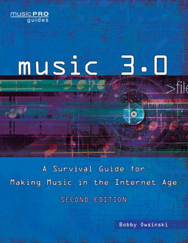 Music 3.0: A Survival Guide for Making Music in the Internet Age 9781458402899