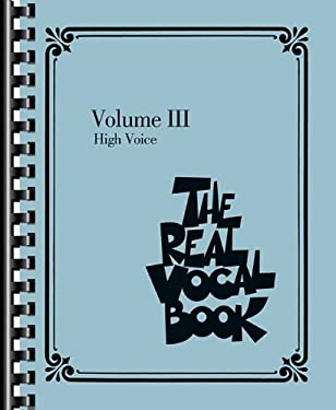 The Real Vocal Book - Volume III: High Voice 9781458405777