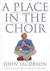 A Place in the Choir: Finding Harmony in a World of Many Voices