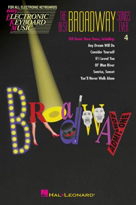 The Best Broadway Songs Ever: Easy Electronic Keyboard Music Vol. 4 9781458412188