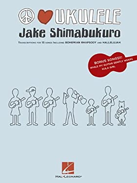 Jake Shimabukuro - Peace Love Ukulele 9781458413772