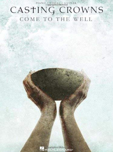 Casting Crowns: Come to the Well 9781458416551