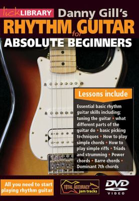 Danny Gill's Rhythm Guitar for Absolute Beginners 9781458419231