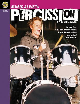 Music Alive!'s Percussion: Drum Set, Pitched Percussion, Hand Percussion, Marching...and More! 9781458420954