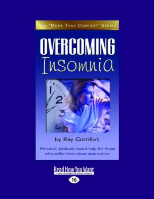 Overcoming Insomnia: Practical Help for Those Who Suffer from Sleep Deprivation 9781458716354