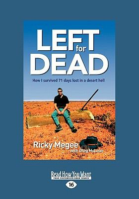 Left for Dead: How I Survived 71 Days in the Outback 9781458716521