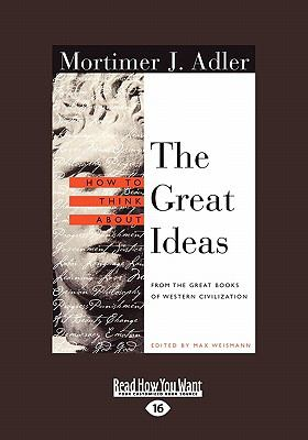 How to Think about the Great Ideas: From the Great Books of Western Civilization(volume 2 of 2 ) 9781458720061