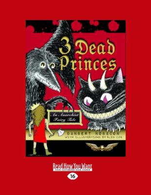 3 Dead Princes: An Anarchist Fairy Tale (Easyread Large Edition)