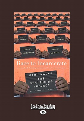 Race to Incarcerate: Revised and Updated (Large Print 16pt) 9781458722133