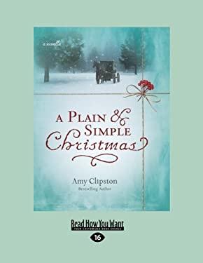 A Plain & Simple Christmas (Large Print 16pt) 9781458723932