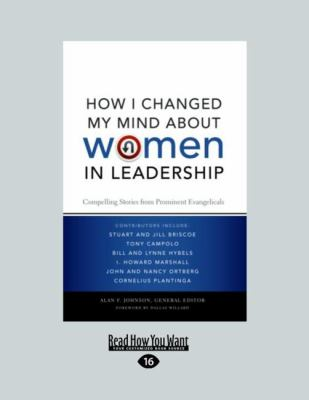 How I Changed My Mind about Women in Leadership: Compelling Stories from Prominent Evangeliclas (Large Print 16pt) 9781458724502