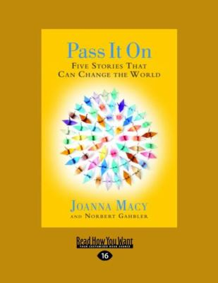 Pass It on: Five Stories That Can Change the World (Large Print 16pt) 9781458724526
