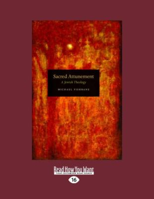 Sacred Attunement: A Jewish Theology (Large Print 16pt)
