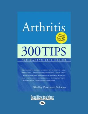 Arthritis: 300 Tips for Making Life Easier (Large Print 16pt) 9781458724687