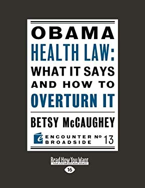 Obama Health Law: What It Says and How to Overturn It (Large Print 16pt)