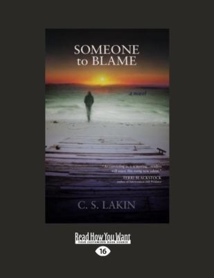 Someone to Blame: A Novel (Large Print 16pt) 9781458724830