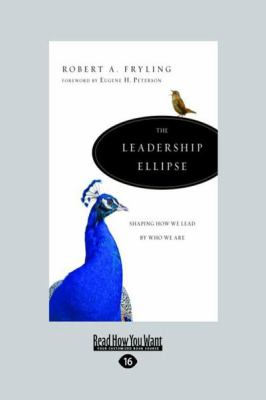 The Leadership Ellipse: Shaping How We Lead by Who We Are (Large Print 16pt) 9781458732132