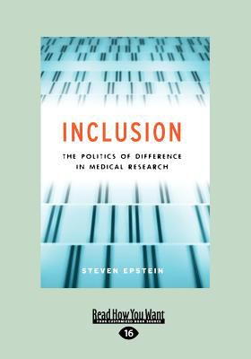 Inclusion: The Politics of Difference in Medical Research (Chicago Studies in Practices of Meaning) (Large Print 16pt) 9781458732194