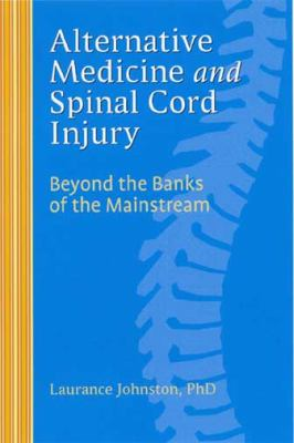 Alternative Medicine and Spinal Cord Injury (Large Print 16pt) 9781458752994