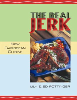 The Real Jerk: New Caribbean Cuisine (Large Print 16pt)