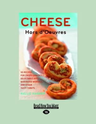 Cheese: Hors D'Oeuvres (Large Print 16pt) 9781458756381