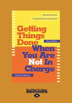 Getting Things Done When You Are Not in Charge (Large Print 16pt) 9781458756725