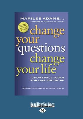 Change Your Questions, Change Your Life (Large Print 16pt) 9781458756749