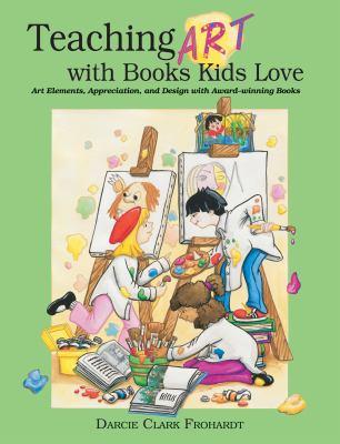 Teaching Art with Books Kids Love (Large Print 16pt)