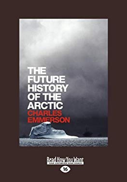 The Future History of the Arctic (Large Print 16pt)