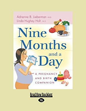 Nine Months and a Day: A Pregnancy and Birth Companion (Easyread Large Edition) 9781458762306