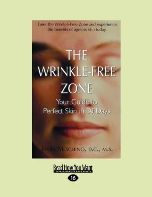 The Wrinkle-Free Zone: Your Guide to Perfect Skin in 30 Days (Easyread Large Edition) 9781458762993