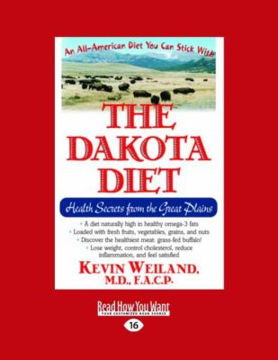 The Dakota Diet: Health Secrets from the Great Plains (Easyread Large Edition)
