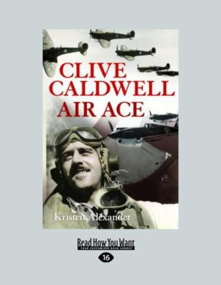 Clive Caldwell, Air Ace (Easyread Large Edition) 9781458763358