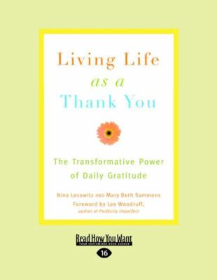 Living Life as a Thank You: The Transformative Power of Daily Gratitude (Easyread Large Edition) 9781458763396