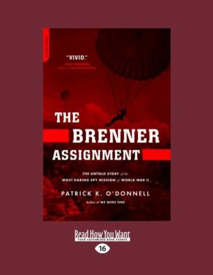 The Brenner Assignment: The Untold Story of the Most Daring Spy Mission of World War II (Easyread Large Edition) 9781458763525