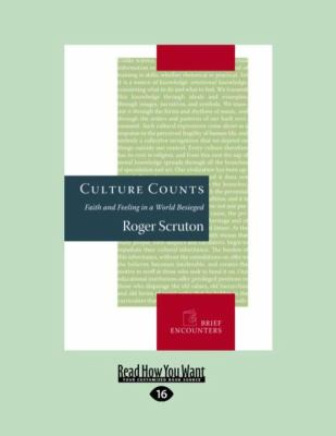Culture Counts: Faith and Feeling in a World Besieged (Easyread Large Edition) 9781458763532