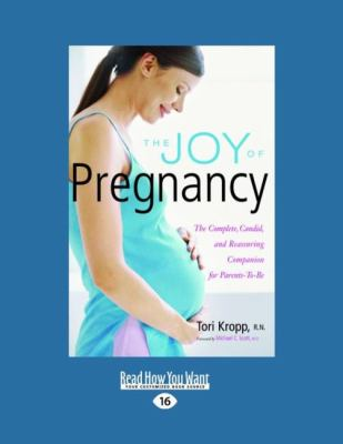 The Joy of Pregnancy: The Complete, Candid, and Reassuring Companion for Parents-To-Be (Easyread Large Edition) 9781458764164