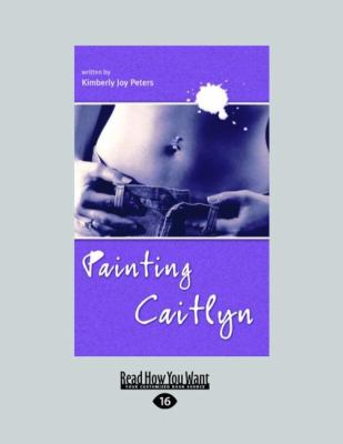 Painting Caitlyn (Easyread Large Edition) 9781458764652