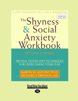 The Shyness & Social Anxiety Workbook: Proven, Step-By-Step Techniques for Overcoming Your Fear (Easyread Large Edition)