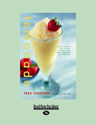 Lemonade: 50 Cool Recipes for Classic, Flavored, and Hard Lemonades and Sparklers (Easyread Large Edition) 9781458764843
