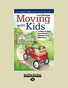 Moving with Kids: 25 Ways to Ease Your Family's Transition to a New Home (Easyread Large Edition) 9781458764850