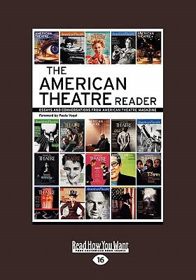 The American Theatre Reader: Essays and Conversations from American Theatre Magazine (Volume 2 of 2) (Large Print 16pt) 9781458778468