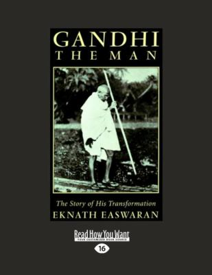 Gandhi the Man: The Story of His Transformation (Large Print 16pt) 9781458778901