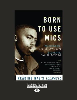 Born to Use Mics: Reading NAS's Illmatic 9781458779175