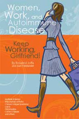 Women, Work, and Autoimmune Disease: Keep Working, Girlfriend! (Large Print 16pt) 9781458780201