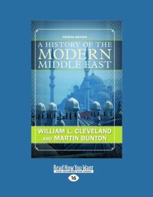 A History of the Modern Middle East (Large Print 16pt) 9781458781550