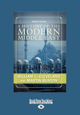 A History of the Modern Middle East (Large Print 16pt) 9781458781567